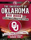 The University of Oklahoma: Big Book of Football Activities by Peg Connery-Boyd (Paperback / softback, 2016)