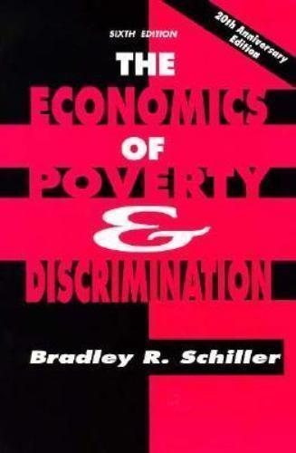 The Economics of Poverty and Discrimination, Schiller, Bradley R., Good Book