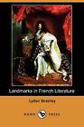 Landmarks in French Literature (Dodo Press) by Lytton Strachey (Paperback / softback, 2008)