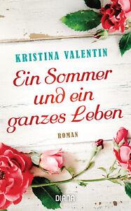 Ein-Sommer-und-ein-ganzes-Leben-von-Kristina-Valentin-12-03-2018-Taschenbuch