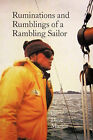 Ruminations and Rumblings of a Rambling Sailor by Dave Markle (Paperback, 2011)