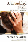 A Troubled Faith by Alan Reynolds (Paperback / softback, 2006)