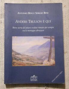 Anders Trulson è qui -breve storia del pittore svedese tra le montagne abruzzesi - Italia - Anders Trulson è qui -breve storia del pittore svedese tra le montagne abruzzesi - Italia