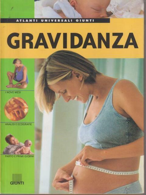 GRAVIDANZA  AA.VV. GIUNTI EDITORE 2005 ATLANTI UNIVERSALI GIUNTI