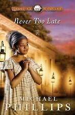 Never Too Late No. 3 by Michael Phillips (2007, Paperback)