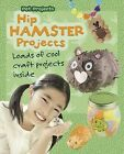 Hip Hamster Projects by Isabel Thomas (Hardback, 2015)