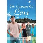 The Courage to Love by Lonnie Stein (Paperback / softback, 2012)