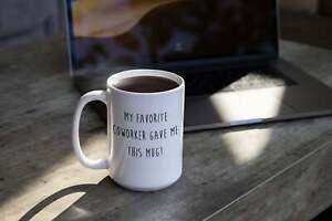 Funny Coworker Leave Gift Coffee Mug My Favorite Coworker Gave Me This Mug