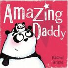 Amazing Daddy by Rachel Bright (Paperback, 2016)