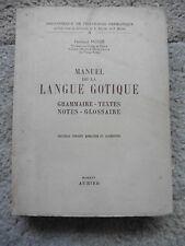 Manuel De La Langue Gotique, 1956 Aubier.