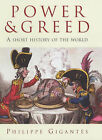 Power and Greed: A Short History of the World by Philippe Gigantes (Hardback, 2002)