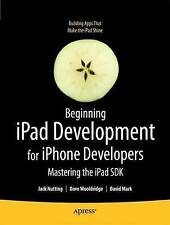 Beginning iPad Development for iPhone Developers, Wooldridge, Dave, Mark, David,