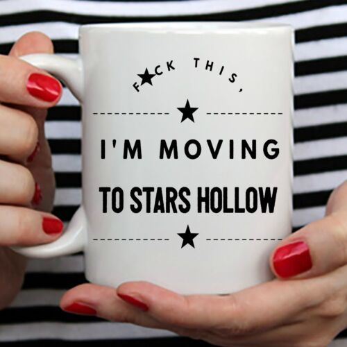 Stars Hollow Mug F*ck this Gilmore Girls Coffee I/'m moving to Stars Hollow