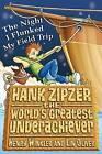 Hank Zipzer Bk 5: Night I Flunked My Fei by Henry Winkler, Lin Oliver (Paperback, 2008)
