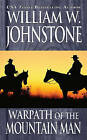 Warpath of the Mountain Man by William W Johnstone (Paperback / softback, 2011)