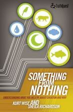 Something from Nothing: Understanding What You Believe about Creation and Why T