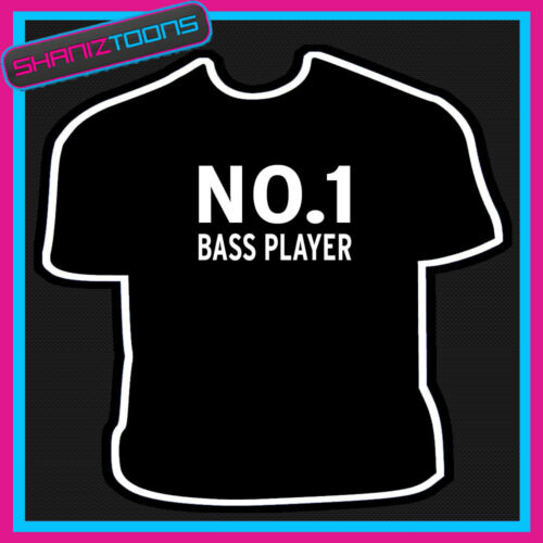 NUMBER 1 ONE BASS PLAYER BAND FUNNY SLOGAN TSHIRT