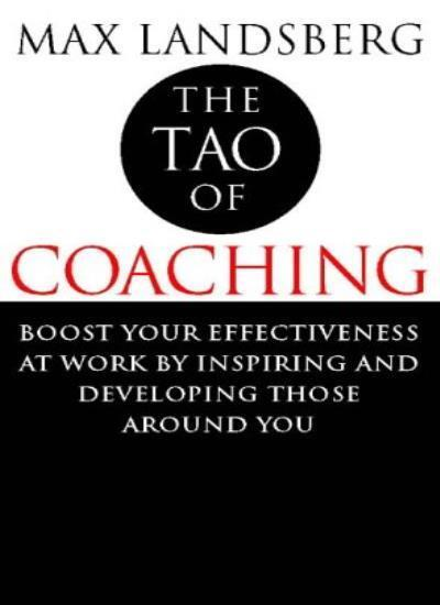 The Tao of Coaching: Boost Your Effectiveness at Work by Inspir .9780002557849