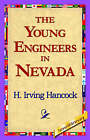 The Young Engineers in Nevada by H Irving Hancock (Paperback / softback, 2006)