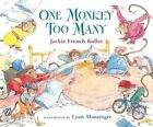 One Monkey Too Many by Jackie French Koller, Lynn Munsinger (Paperback, 2003)