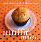 Muffin Magic: Irresistible Recipes for Individual Treats by Susannah Blake (Hardback, 2009)