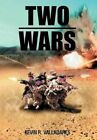 Two Wars 9781467035231 by Kevin R. Valladares Hardcover
