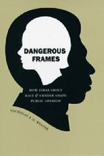 Dangerous Frames: How Ideas about Race and Gender Shape Public Opinion-ExLibrary
