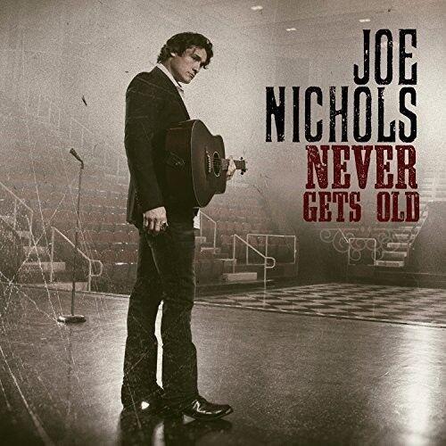 Joe Nichols - Never Gets Old [New CD]
