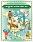 Mapping North America by Paul Rockett (Hardback, 2016)