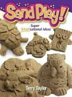 Sand Play!: 20+ Sandsational Ideas by Terry Taylor (Paperback, 2014)