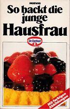 """Serie """"Dr. Oetker Kochbuch"""" So backt die junge Hausfrau, Moewig 1991"""