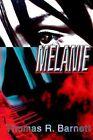 Melanie 9780595307678 by Thomas R Barnett Paperback