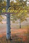 To Know You: Poems in Celebration of Revelation by Allyn Benedict (Paperback / softback, 2012)