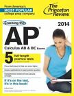 College Test Preparation: Cracking the AP Calculus AB and BC Exams, 2014 Edition by Princeton Review Staff (2013, Paperback)