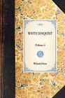 White Conquest (Vol 1): (Volume 1) by William Dixon (Paperback / softback, 2007)