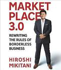 Marketplace 3.0: Rewriting the Rules for Borderless Business by Hiroshi Mikitani (CD-Audio, 2013)
