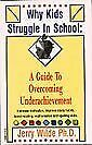 Why Kids Struggle in School : A Guide Paperback Jerry Wilde