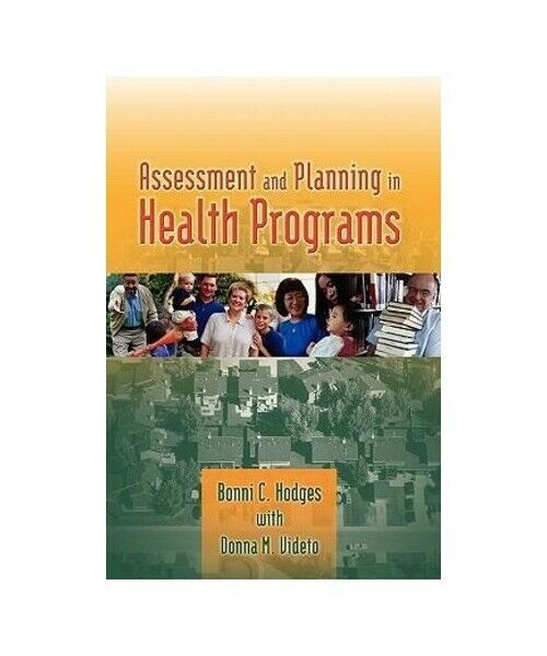 """Bonni C. Hodges, Donna M. Videto """"Assessment and Planning in Health Programs"""""""