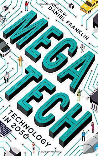 1 of 1 - Megatech: Technology in 2050, Franklin, Daniel 1781254621