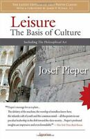 Leisure: The Basis Of Culture By Josef Pieper, (paperback), Ignatius Press , on sale
