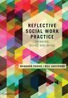 Reflective Social Work Practice: Thinking, Doing and Being by Manohar Pawar, Bill Anscombe (Paperback, 2014)