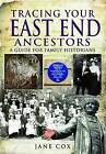 Tracing Your East End Ancestors: A Guide for Family Historians by Jane Cox (Paperback, 2011)