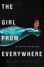 The Girl from Everywhere by Heidi Heilig (2016, Hardcover)