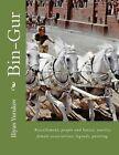 Bin-Gur: Resettlement, People and Horses, Jewelry, Female Associations, Legends, Painting. by Fira J Zavyalova, Nellya A Yurukov, Iliyan P Yurukov (Paperback / softback, 2015)