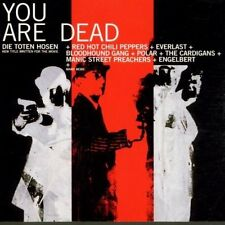 You are dead (1999) Die Toten Hosen, Bloodhound Gang, Red Hot Chilli Pepp.. [CD]