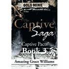 The Captive Saga: Captive Pacts Book 3 by Amazing Grace Williams (Paperback / softback, 2013)