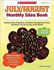 July & August Monthly Idea Book  : Ready-To-Use Templates, Activities, Management Tools, and More - For Every Day of the Month by Karen Sevaly (Paperback / softback, 2013)