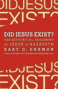 Did-Jesus-Exist-The-Historical-Argument-for-Jesus-of-Nazareth-by-Ehrman-Bart-D