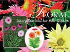Floral Interpretations for Silk Ribbon by Helen Dafter (Paperback, 2007)