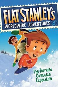 The-Intrepid-Canadian-Expedition-Flat-Stanley-039-s-Worldwide-Adventures-4-By-Je
